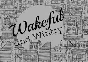 Wakeful and Wintry
